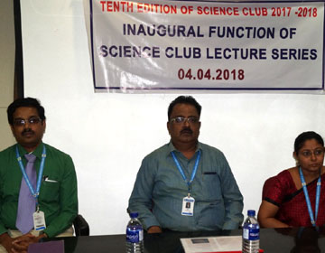 Tenth  Edition of Science Club 2017-18 - Inaugural Function of Science Club Lecture Series, on 04 Apr 18